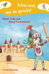 Schau mal wer da spricht - Ritter Tobi auf Burg Funkelstein