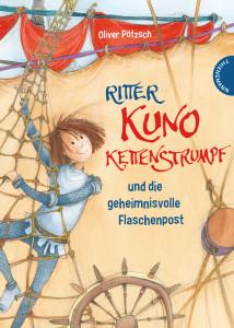 Ritter Kuno Kettenstrumpf und die geheimnisvolle Flaschenpost