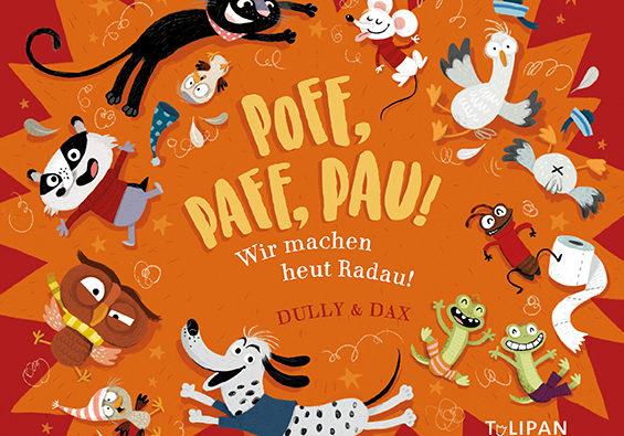 Poff, Paff, Pau! Wir machen heut Radau!
