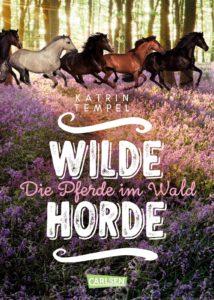 Wilde Horde - Die Pferde im Wald (Band 1)
